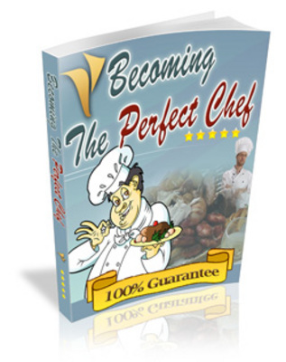 Product picture Becoming The Perfect Chef- Cook Like a Pro