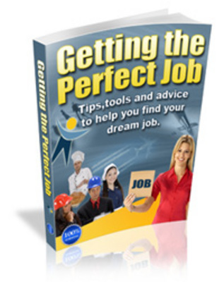 Product picture How To Get The Perfect Job -