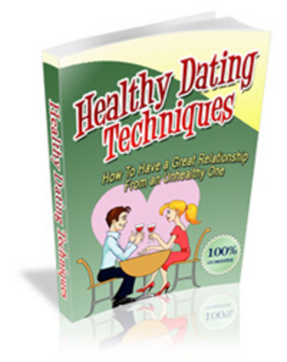 Product picture Healthy Dating Techniques - Fun Dating Tips